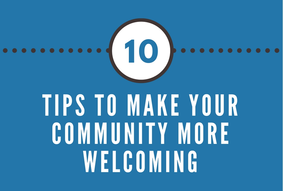 10 Tips to make your community more welcoming