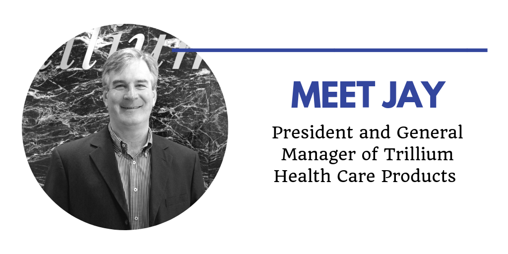 Trillium Health Care Products President and General Manager Jay Webb Profile Image Header